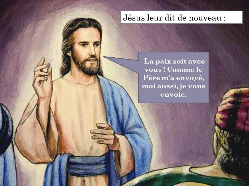 Jésus leur dit de nouveau :