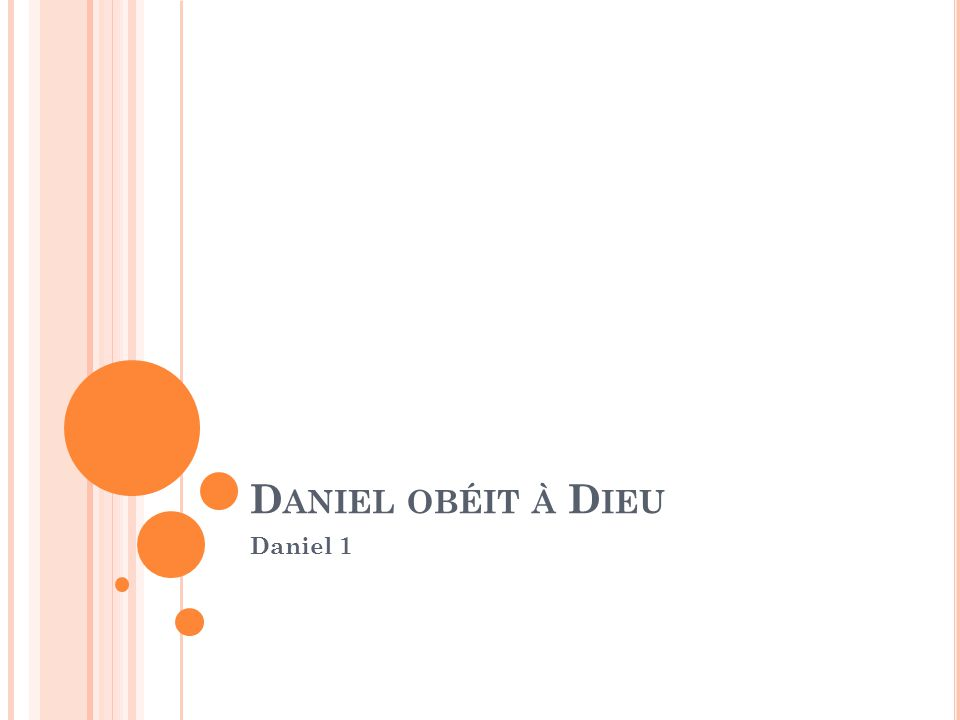 Daniel obéit à Dieu Daniel 1