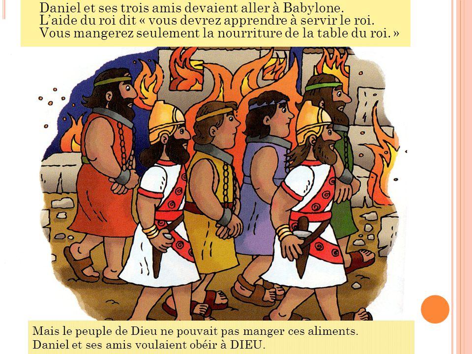 Daniel et ses trois amis devaient aller à Babylone