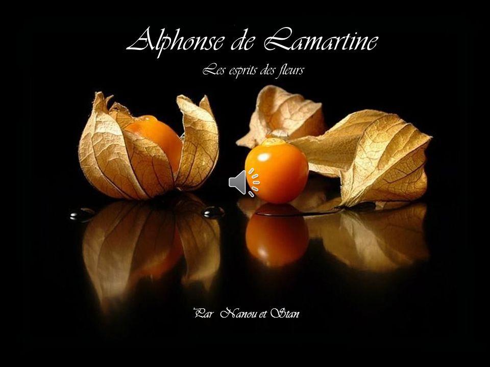 Alphonse de Lamartine Les esprits des fleurs Par Nanou et Stan