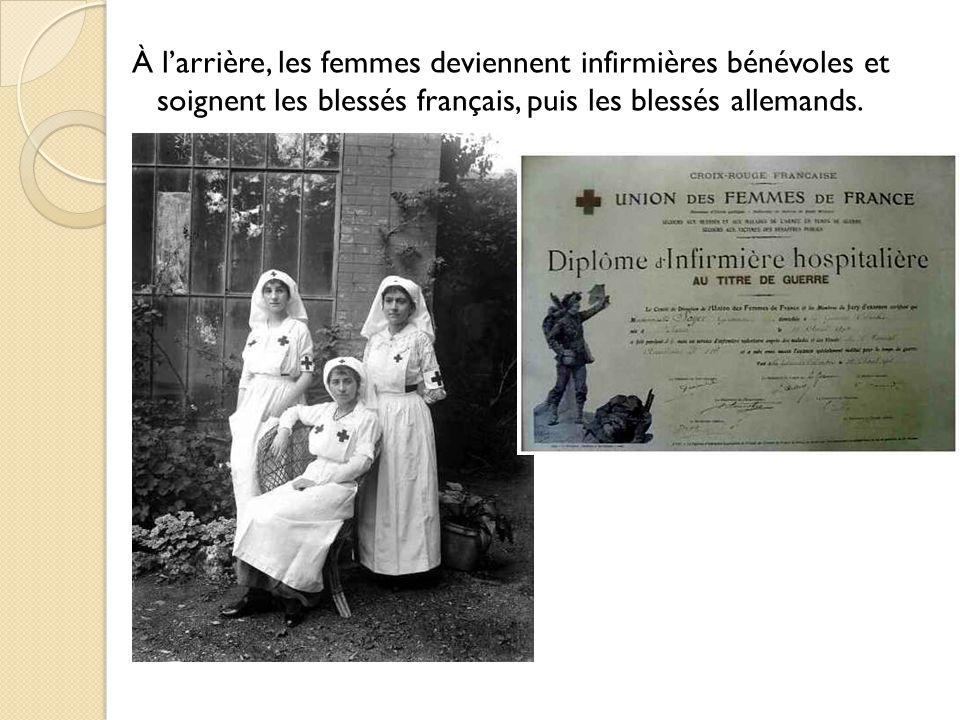 À l'arrière, les femmes deviennent infirmières bénévoles et soignent les blessés français, puis les blessés allemands.