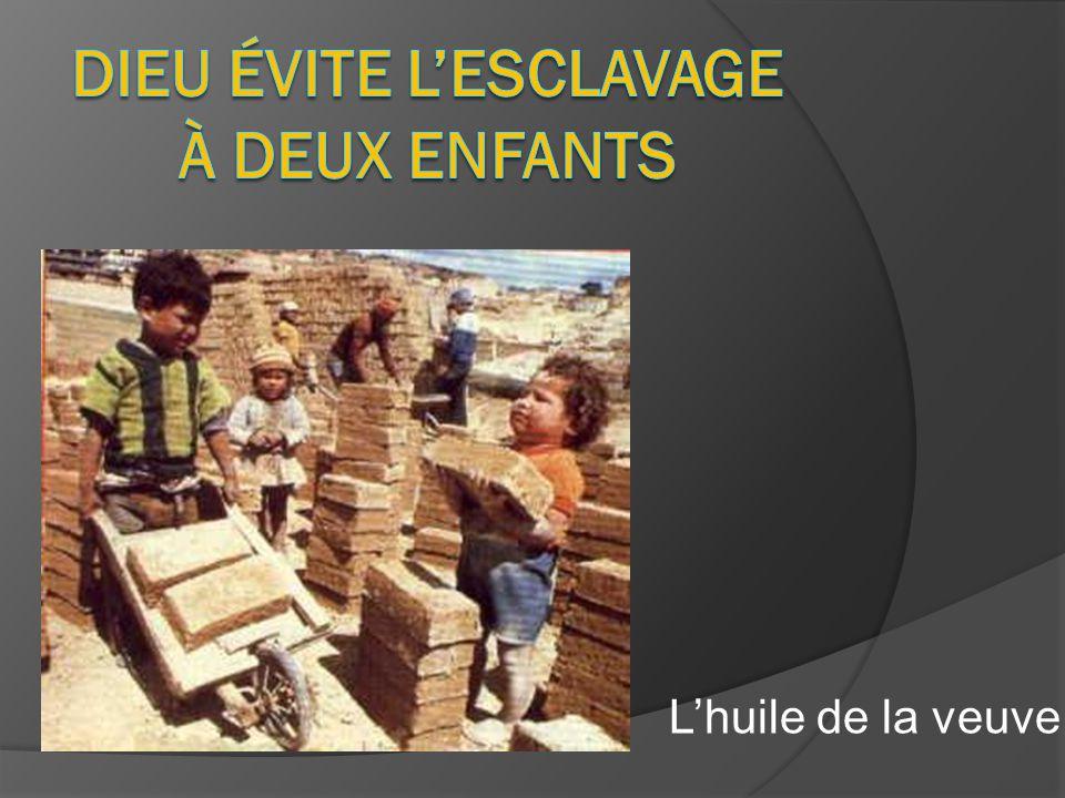 DIEU ÉVITE L'ESCLAVAGE À DEUX ENFANTS