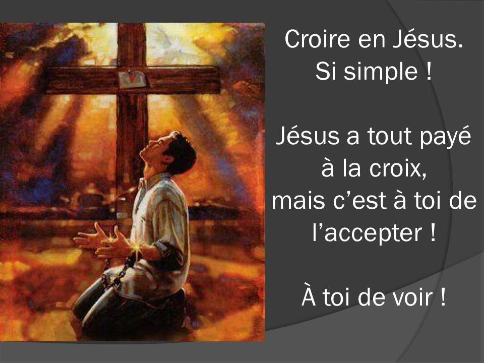 Croire en Jésus. Si simple
