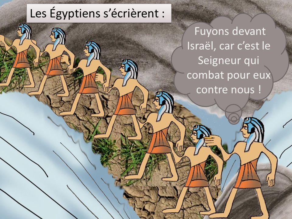 Les Égyptiens s'écrièrent :