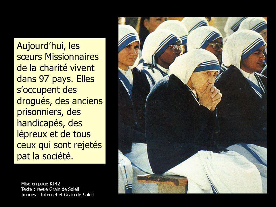 Aujourd'hui, les sœurs Missionnaires de la charité vivent dans 97 pays