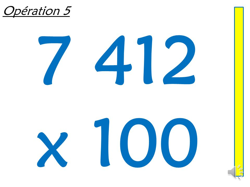 Opération 5 7 412 x 100