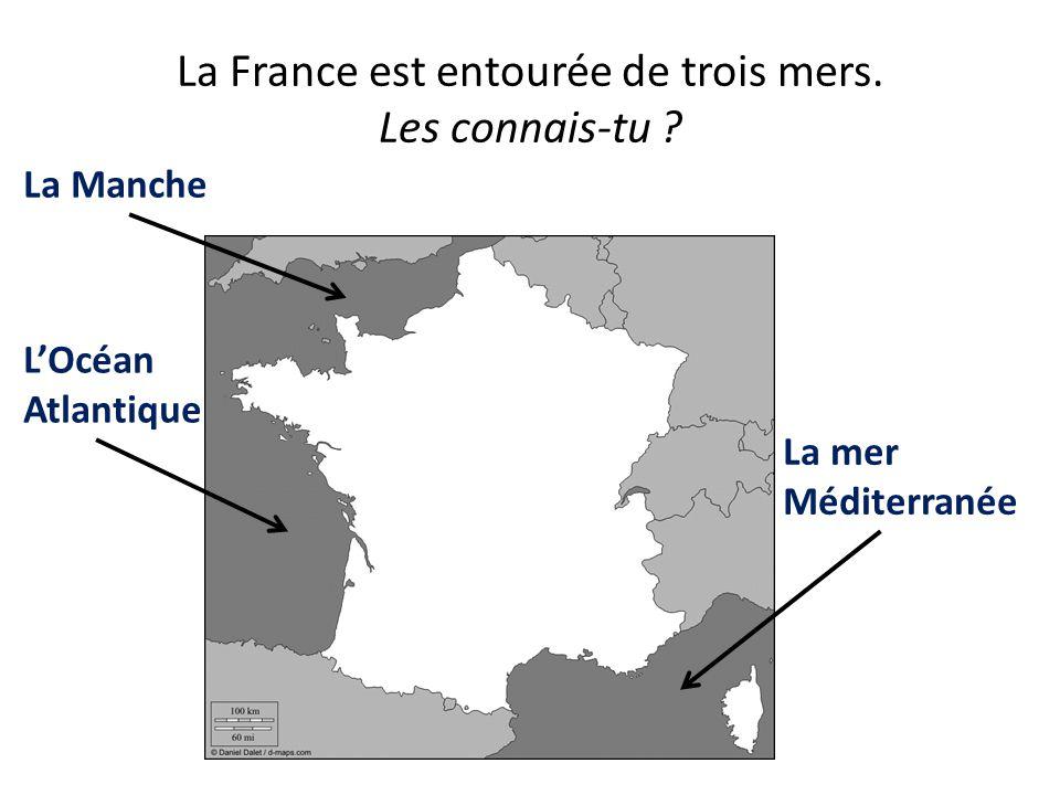 La France est entourée de trois mers. Les connais-tu