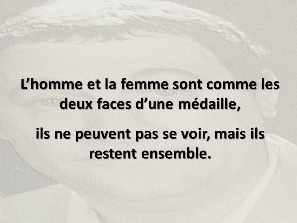 L'homme et la femme sont comme les deux faces d'une médaille,
