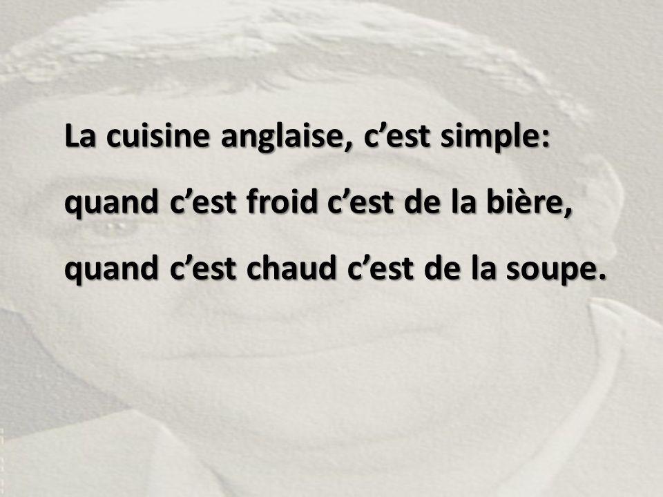 La cuisine anglaise, c'est simple: