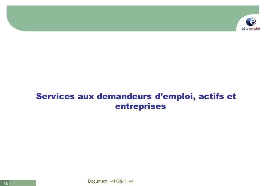 Services aux demandeurs d'emploi, actifs et entreprises