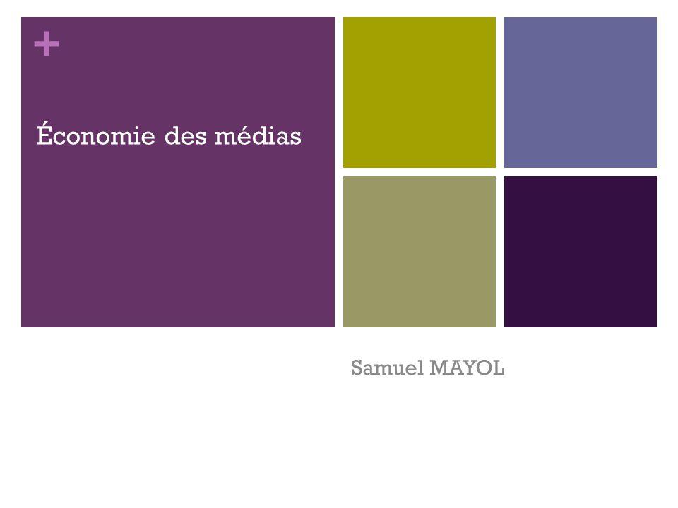 Économie des médias Samuel MAYOL