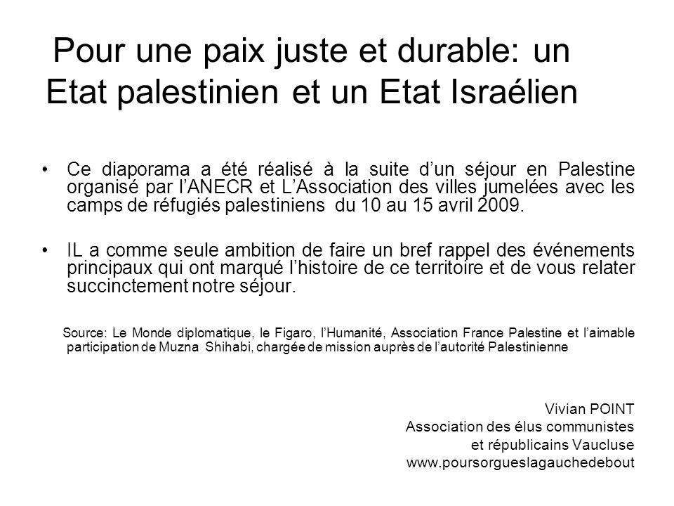 Pour une paix juste et durable: un Etat palestinien et un Etat Israélien