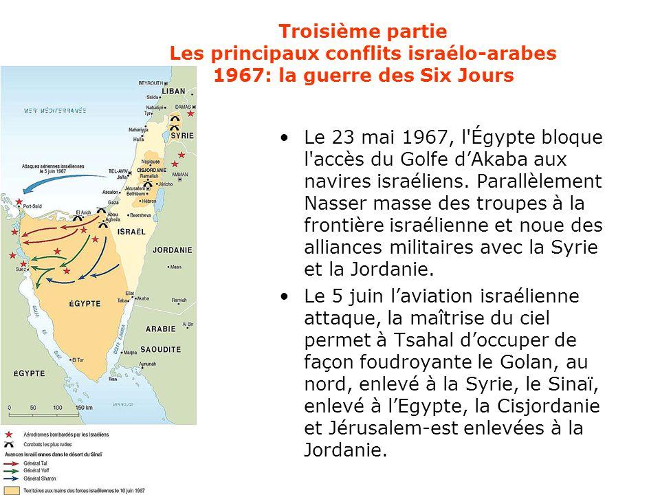 Troisième partie Les principaux conflits israélo-arabes 1967: la guerre des Six Jours