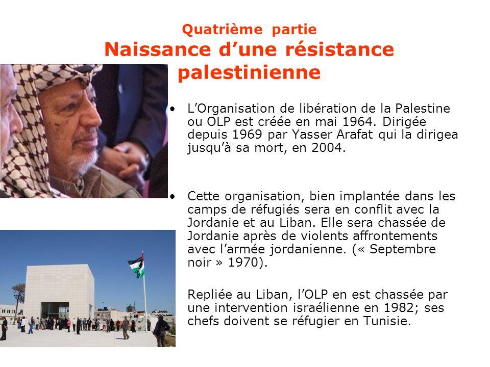 Quatrième partie Naissance d'une résistance palestinienne