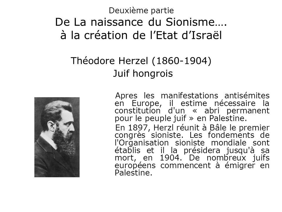 Deuxième partie De La naissance du Sionisme…