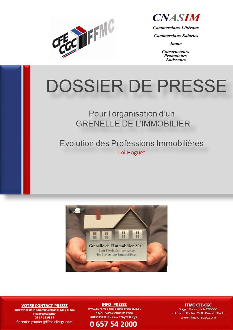 DOSSIER DE PRESSE Pour l'organisation d'un GRENELLE DE L'IMMOBILIER Evolution des Professions Immobilières.