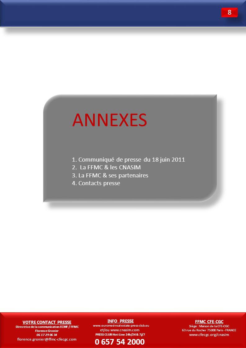 8 11. 3. ANNEXES 1. Communiqué de presse du 18 juin 2011 2. La FFMC & les CNASIM 3. La FFMC & ses partenaires.