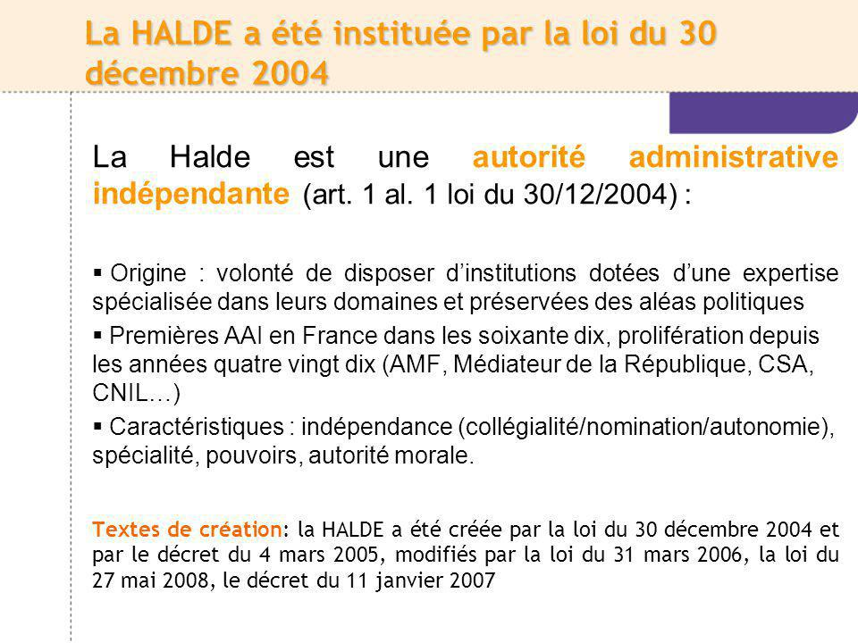 La HALDE a été instituée par la loi du 30 décembre 2004