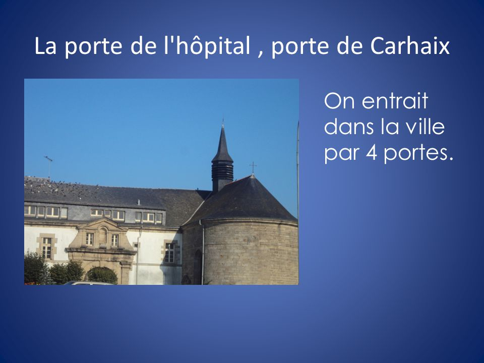 La porte de l hôpital , porte de Carhaix