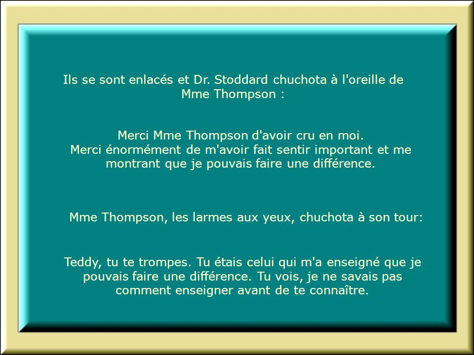 Mme Thompson, les larmes aux yeux, chuchota à son tour: