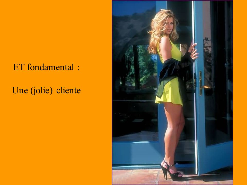 ET fondamental : Une (jolie) cliente