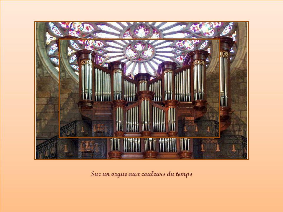 Sur un orgue aux couleurs du temps