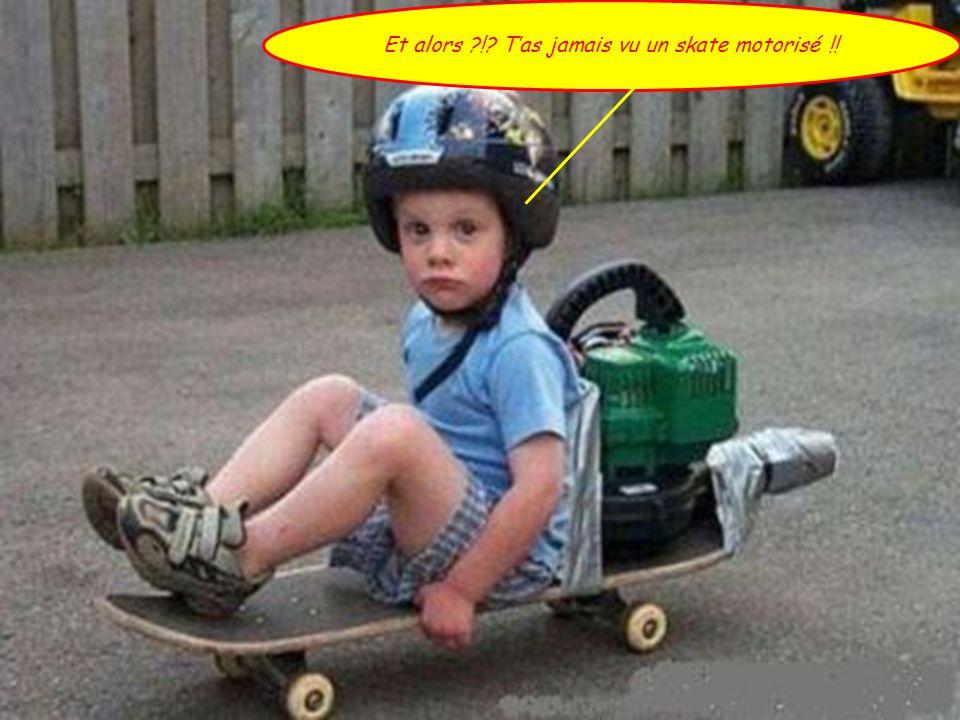 Et alors ! T'as jamais vu un skate motorisé !!