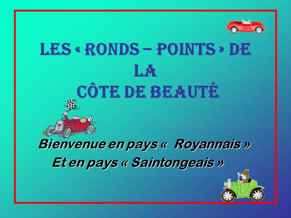 Les « Ronds – Points » de la Côte de Beauté