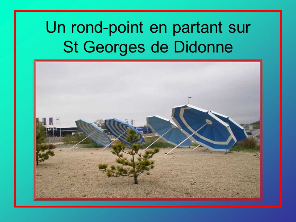 Un rond-point en partant sur St Georges de Didonne