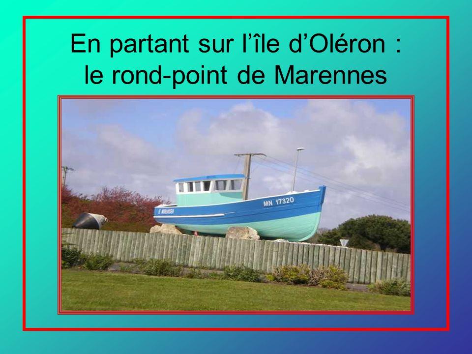 En partant sur l'île d'Oléron : le rond-point de Marennes