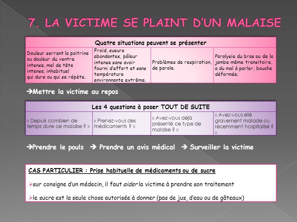 7. LA VICTIME SE PLAINT D'UN MALAISE