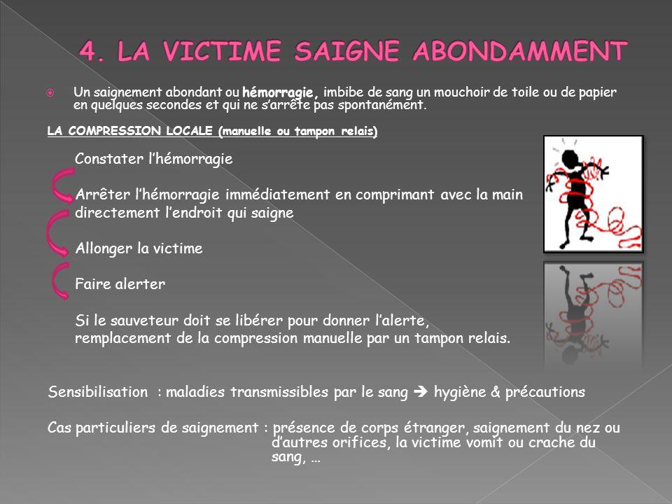4. LA VICTIME SAIGNE ABONDAMMENT
