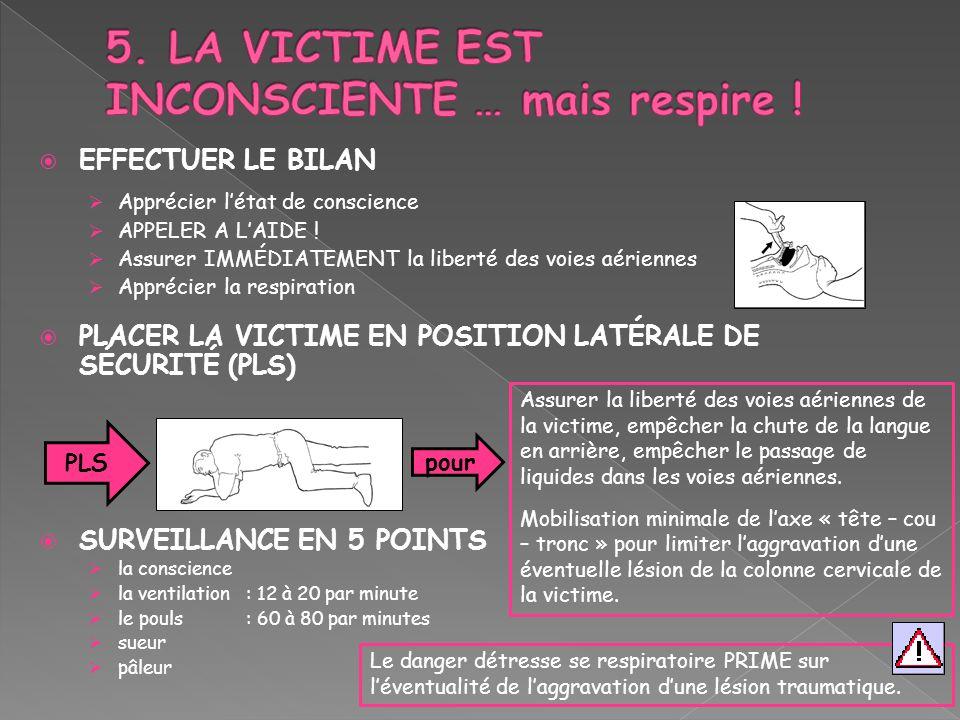 5. LA VICTIME EST INCONSCIENTE … mais respire !