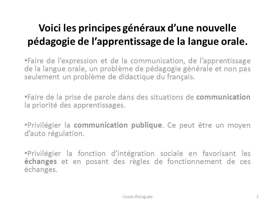 Voici les principes généraux d'une nouvelle pédagogie de l'apprentissage de la langue orale.