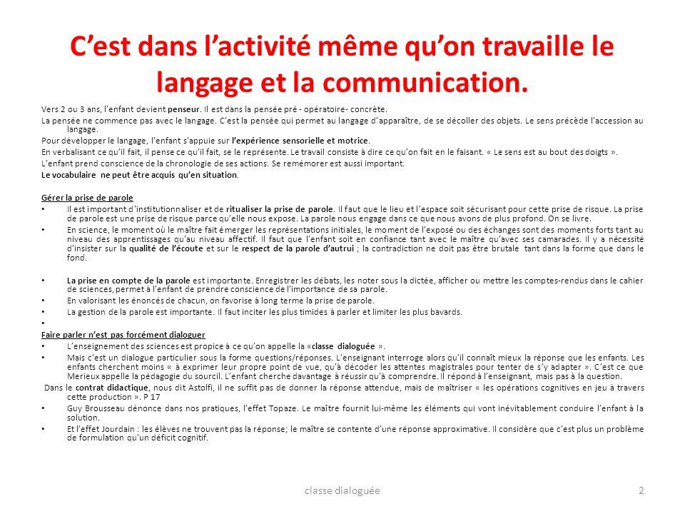 C'est dans l'activité même qu'on travaille le langage et la communication.