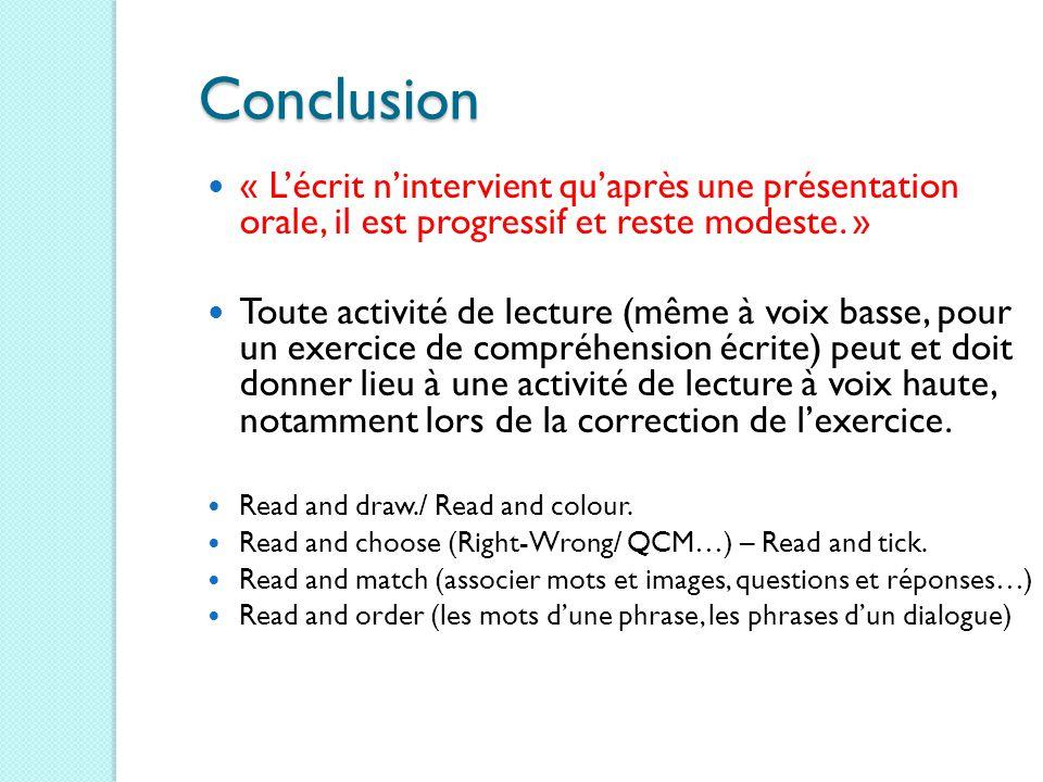 Conclusion « L'écrit n'intervient qu'après une présentation orale, il est progressif et reste modeste. »