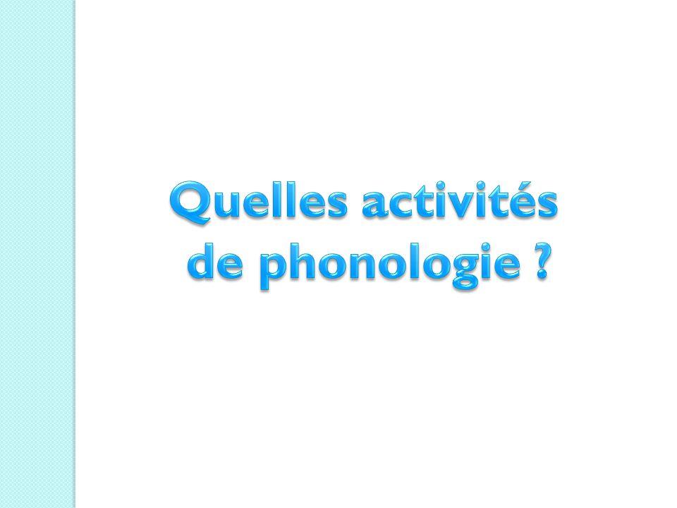 Quelles activités de phonologie