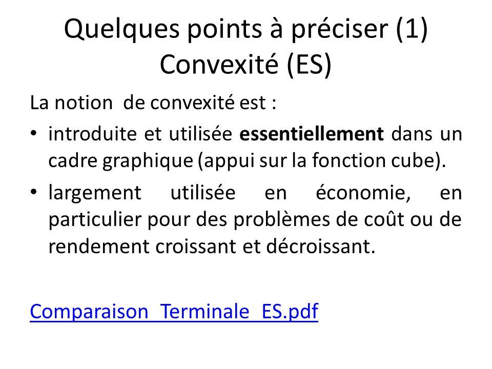 Quelques points à préciser (1) Convexité (ES)