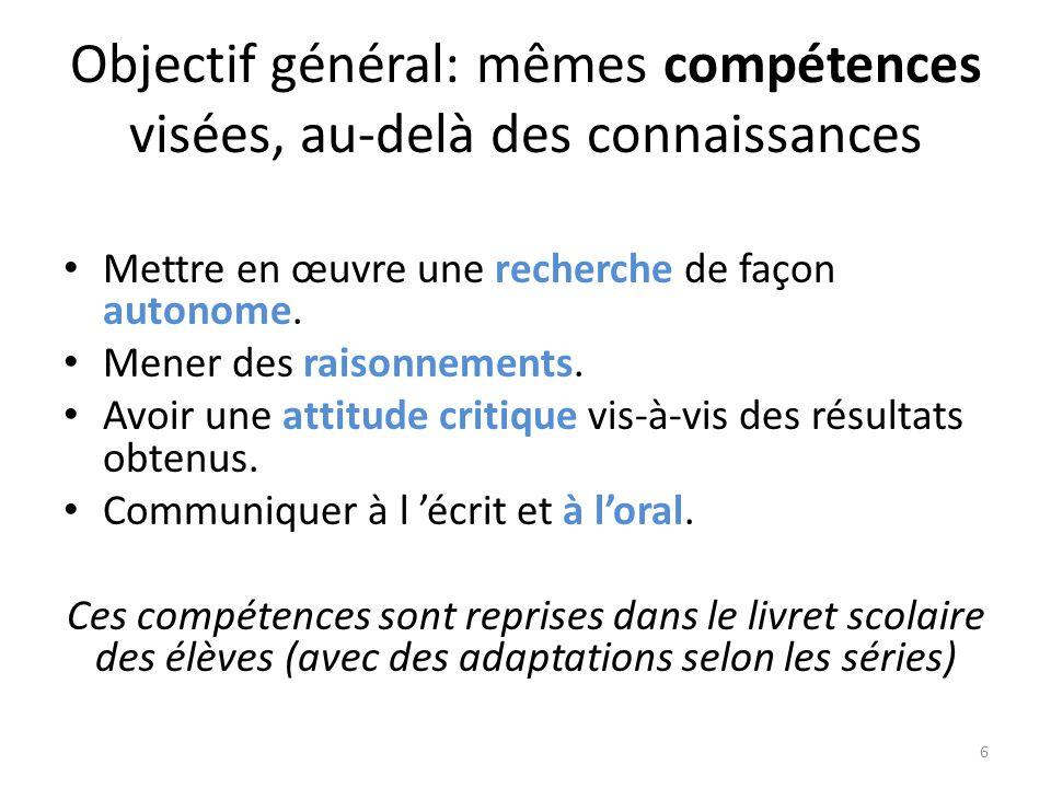 Objectif général: mêmes compétences visées, au-delà des connaissances