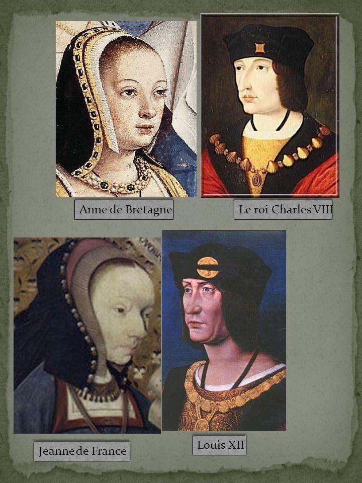 Anne de Bretagne Le roi Charles VIII Louis XII Jeanne de France