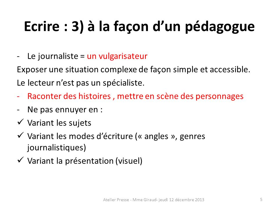 Ecrire : 3) à la façon d'un pédagogue