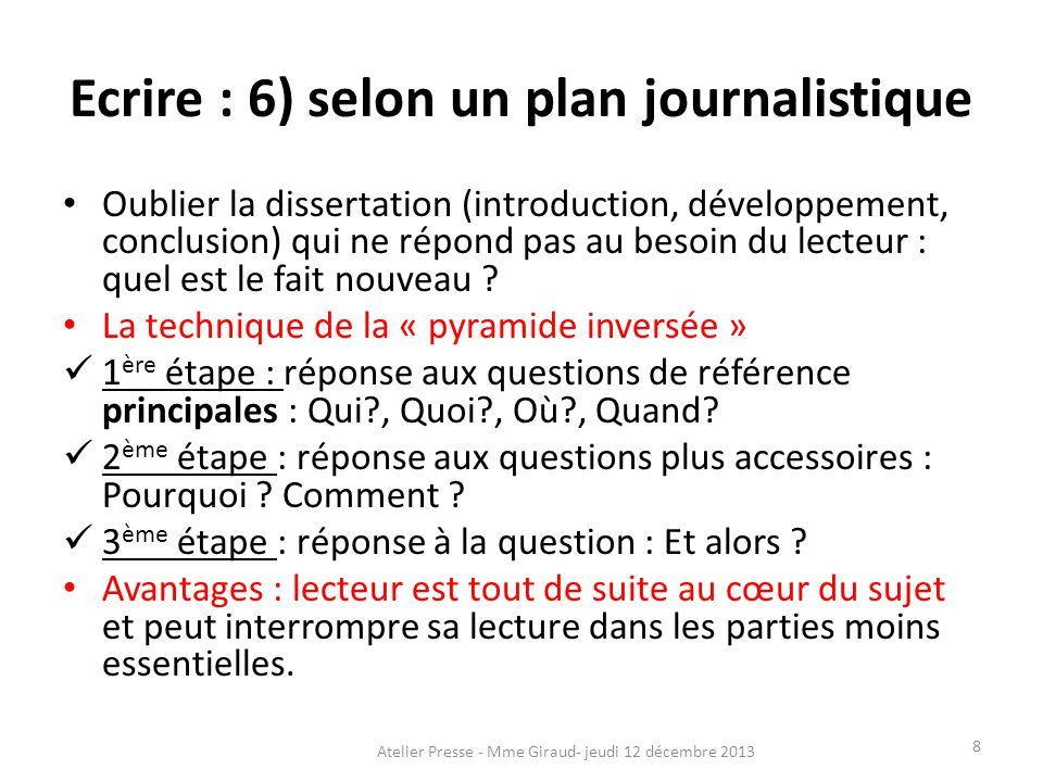 Ecrire : 6) selon un plan journalistique