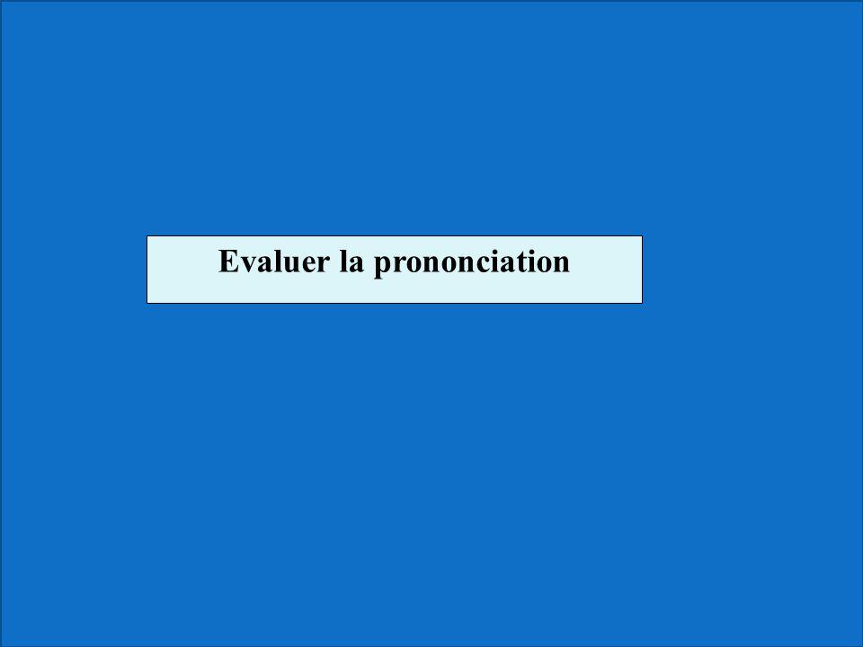Evaluer la prononciation