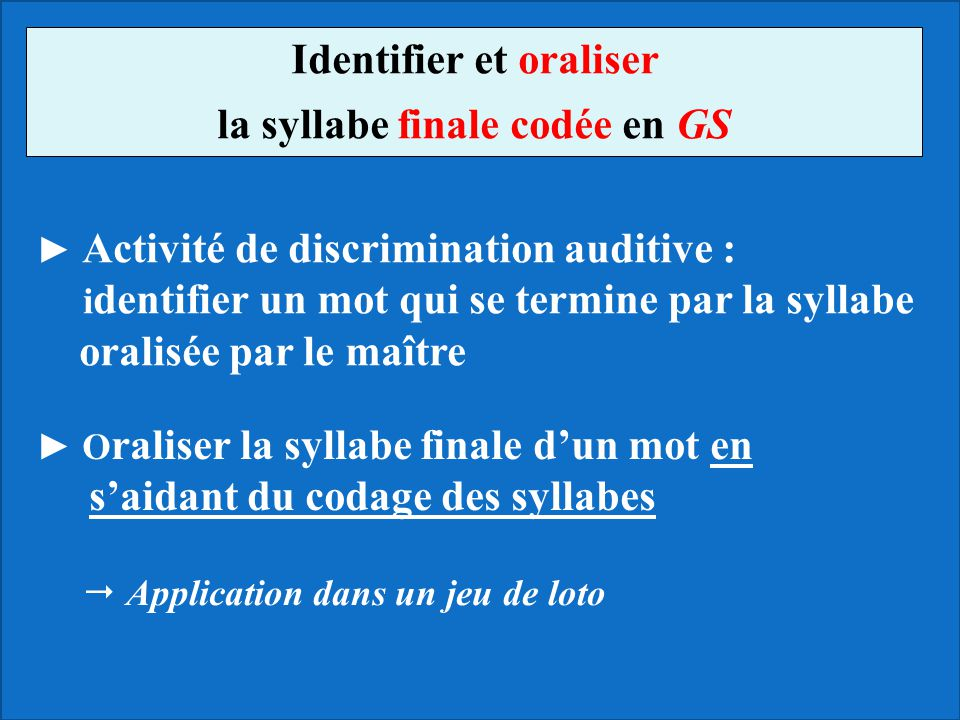 Identifier et oraliser la syllabe finale codée en GS