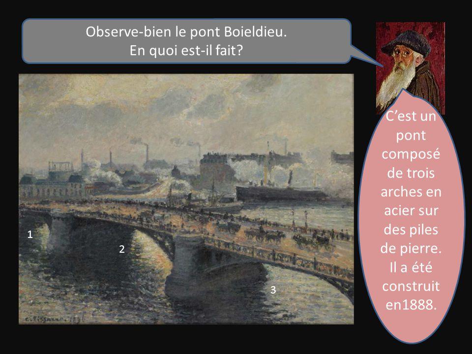 Observe-bien le pont Boieldieu.