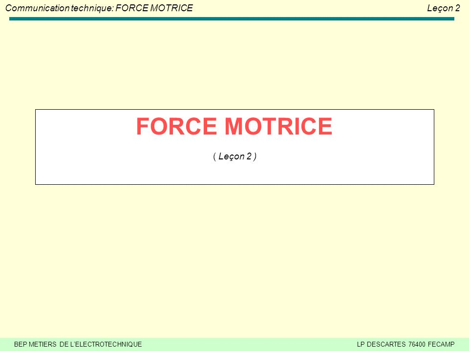 FORCE MOTRICE ( Leçon 2 )