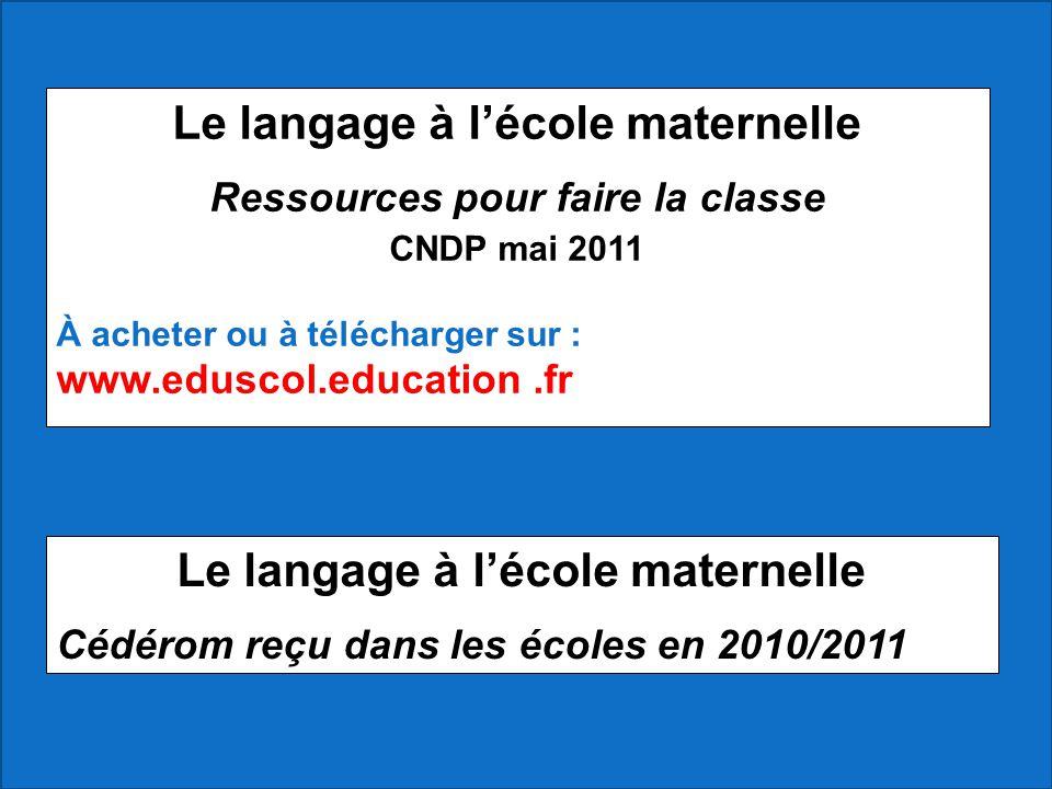 Le langage à l'école maternelle Le langage à l'école maternelle