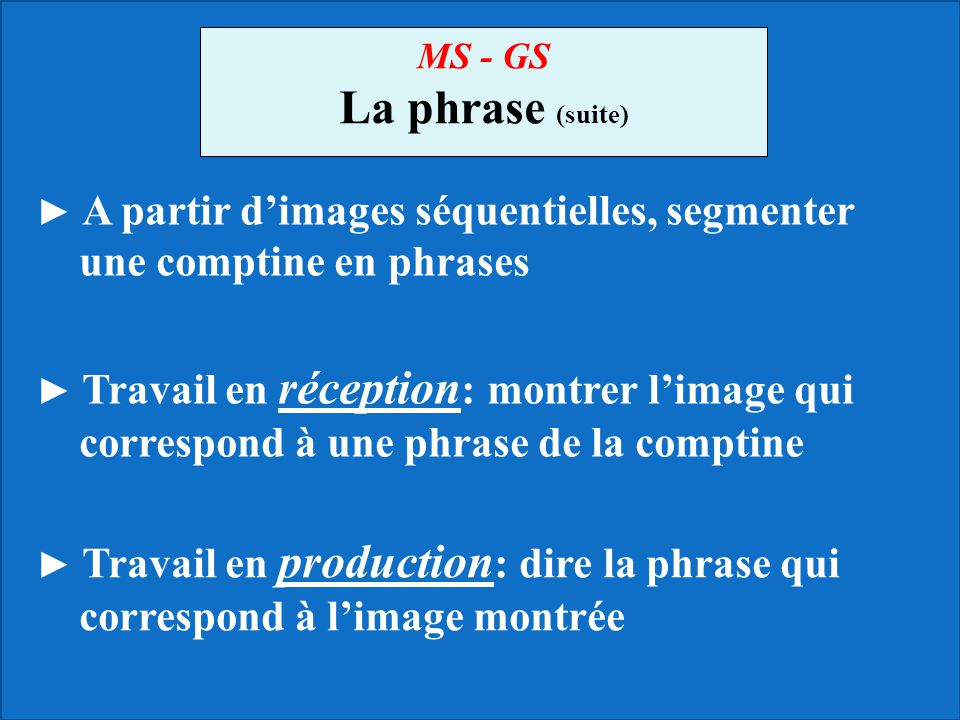 La phrase (suite) une comptine en phrases MS - GS