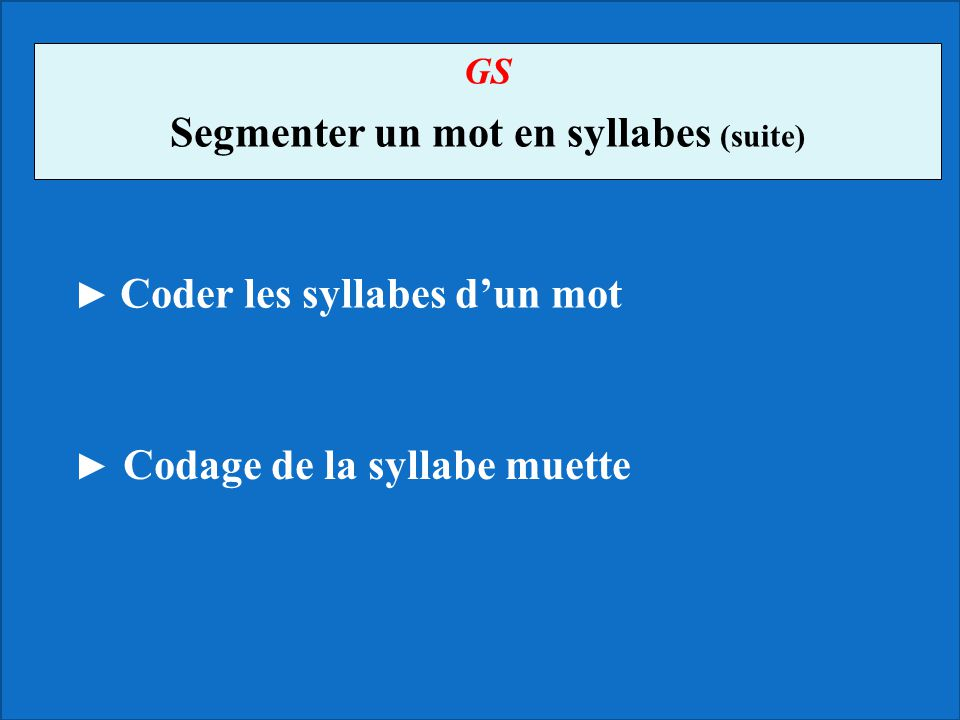 Segmenter un mot en syllabes (suite)