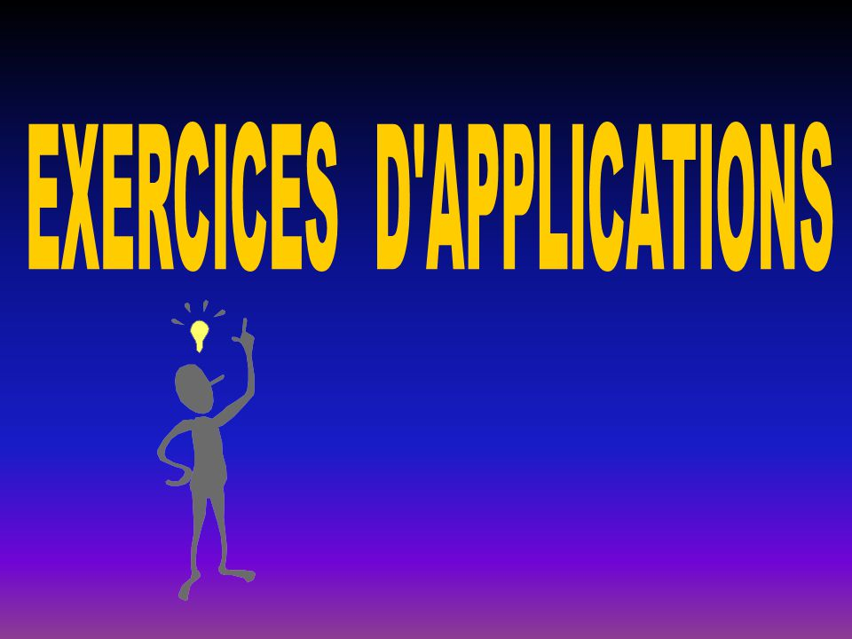 EXERCICES D APPLICATIONS
